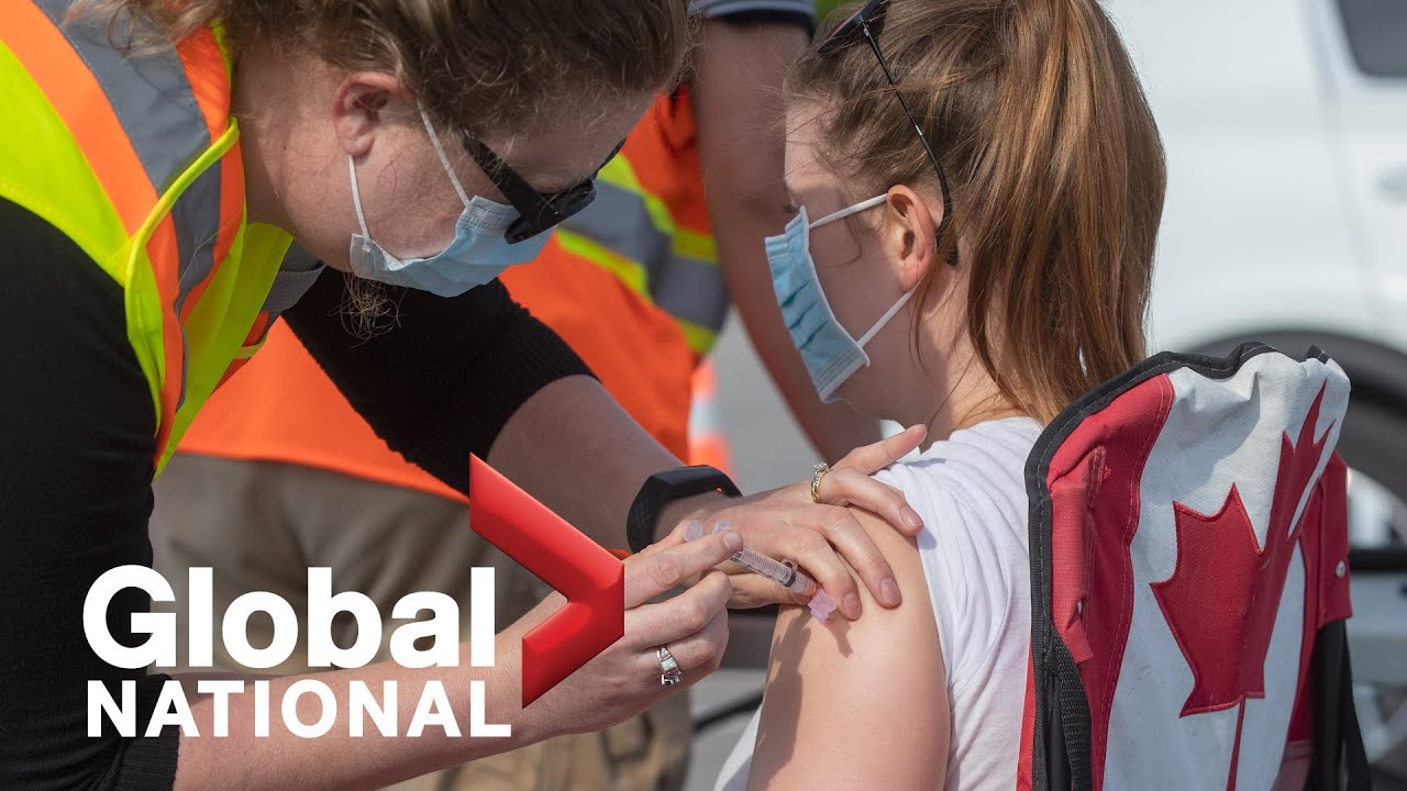Global National: June 15, 2021   Vaccinated Canadians call for clear COVID-19 guidelines
