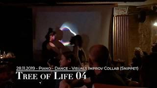 Tree of Life 04 - Piano / Dance / Visuals Improv Collab (Synaesthetic Web, Berlin, 28 Nov 2019)