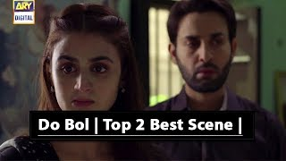 Do Bol | Top 3 Best Scene | - Hira Mani & Affan Waheed