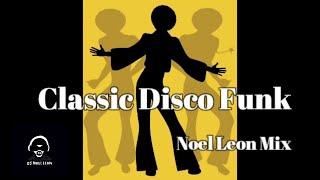 Classic Disco Funk Soul Mix #66 - Dj Noel Leon