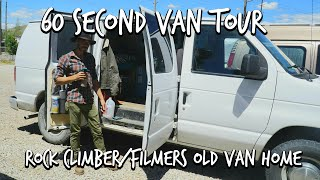 Rock Climber/Filmers Old Van Home: 60 Second Van Tour