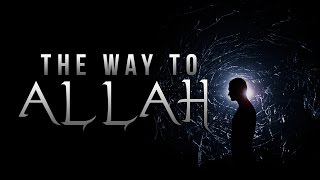 The Way To Allah - Life Changing