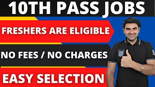 10th Pass Jobs Freshers Can Apply Anyone Can Apply 10th Pass Vacancy 2021 Latest Jobs 2021