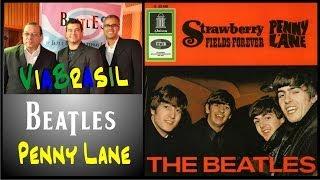 Penny Lane - Beatles, com o ViaBrasil.