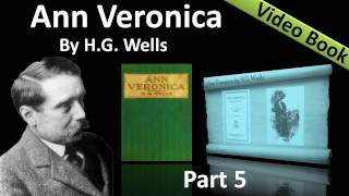 Part 5 - Ann Veronica Audiobook by H. G. Wells (Chs 15 -17)