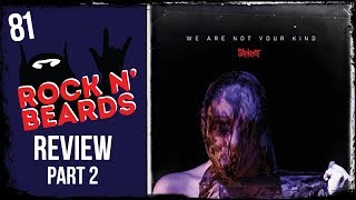 Slipknot - We Are Not Your Kind - Full Album Review Part 2 Tracks 8-14