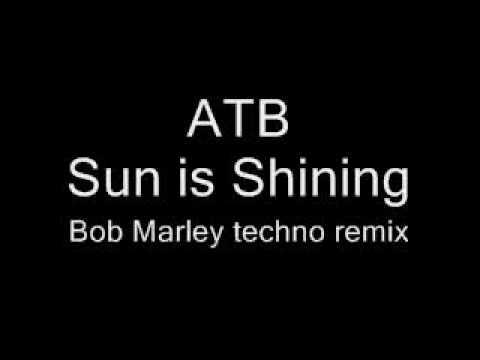 ATB  Sun is Shining, Bob Marley