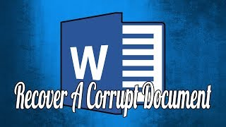 How to Recover a Coŗrupt Document in Microsoft Word 2016