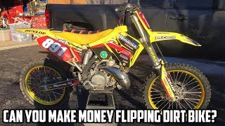 CAN YOU MAKE MONEY FLIPPING DIRT BIKES?