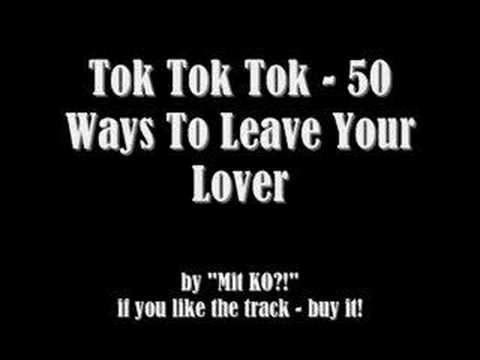 Tok Tok Tok  50 Ways To Leave Your Lover