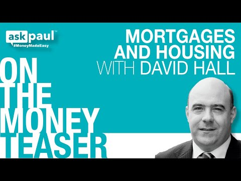 askpaul - ON THE MONEY! Mortgages and Housing with David Hall