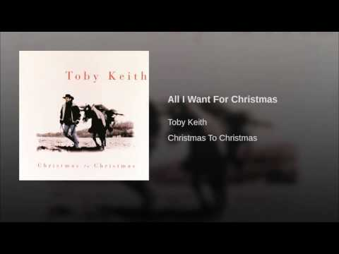 All I Want For Christmas     Toby Keith