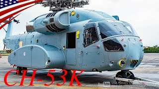 $131 Million! CH-53K King Stallion Helicopter, That's More Expensive Than F-35