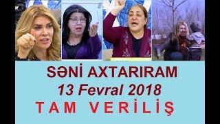 Seni axtariram 13.02.2018 Tam verilis / Seni axtariram 13 fevral 2018