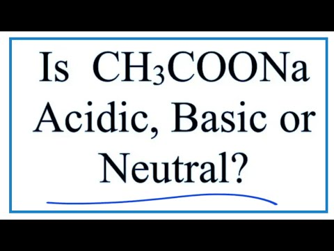 Is CH3COONa Acidic, Basic, Or Neutral (dissolved In Water)?