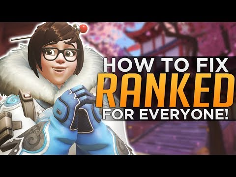 Overwatch: FIX Ranked for EVERYONE - Low Ranks Too!