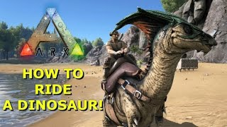 How to tame aฑd ride a dinosaur! - Ark: Survival Evolved [Guide]