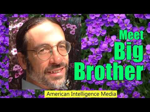 Meet Big Brother. American Intelligence Media, Jan. 16, 2018