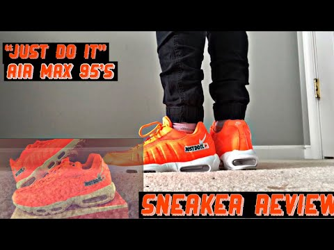 """NIKE AIR MAX 95s TOTAL ORANGE """"JUST DO IT"""" ON FEET REVIEW"""