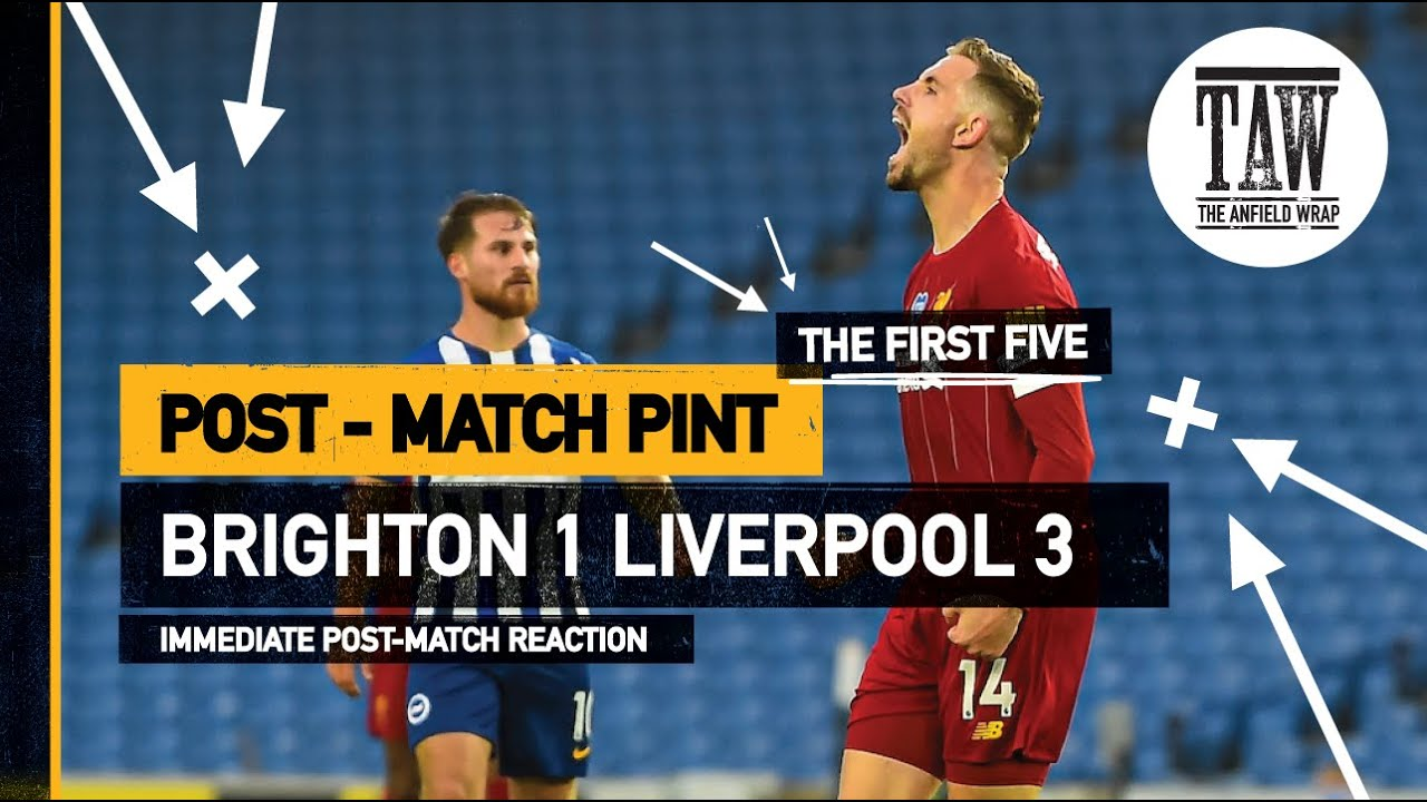 Brighton 1 Liverpool 3 | The Post-Match Pint | Five-Minute Taster
