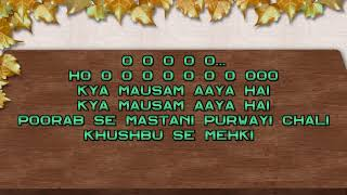 Kya Mausam Aaya Hai - Karaoke - Anari