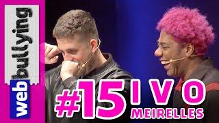 WEBBULLYING #15 - IVO MEIRELLES (Programa Pânico)
