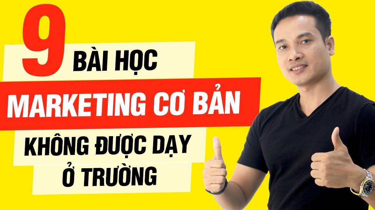 9 BÀI HỌC MARKETING CƠ BẢN MÀ BẠN KHÔNG ĐƯỢC DẠY Ở TRƯỜNG | Thai Pham