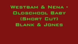 Westbam & Nena - Oldschool Baby (Short Cut) Blank & Jones