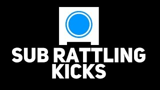 Make sub rattling kicks