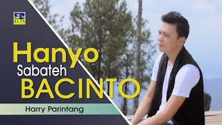 Harry Parintang - HANYO SABATEH BACINTO [Official Music Video] Lagu Minang Terbaru 2019