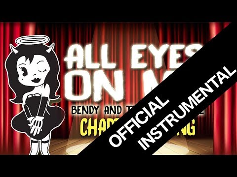 (INSTRUMENTAL)【BENDY AND THE INK MACHINE CHAPTER 3 SONG 】 ALL EYES ON ME By OR3O★