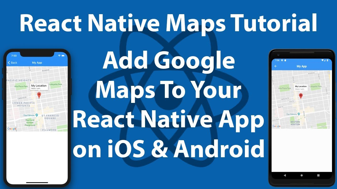 React Native Maps Tutorial | Add Google Maps to iOS & Android Apps