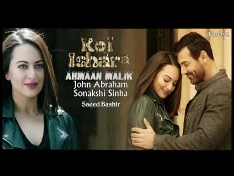 Koi Ishaara Audio Full Song Armaan Malik Force 2 2016 John Abraham, Sonakshi Sinha,