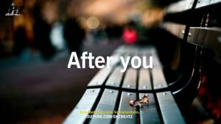 BASE DE RAP ROMANTICO -AFTER YOU - SAD PIANO - INSTRUMENTAL DE RAP