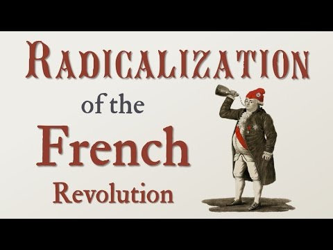 Radicalization of the French Revolution (French Revolution: Part 6)