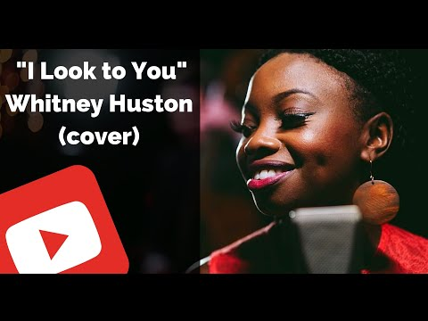 Whitney Houston - I Look To You | Cover