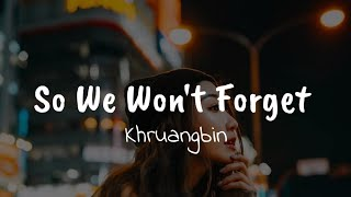 Khruangbin - So We Won't Forget (Lyrics)