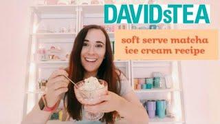 Testing DAVIDSTea's Matcha Soft Serve Ice Cream Recipe