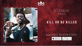GlokkNine - Kill Or Be Killed (Official Audio) thumbnail