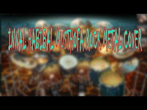 INNAL HABIBAL MUSTHOFA (ROCK METAL COVER)