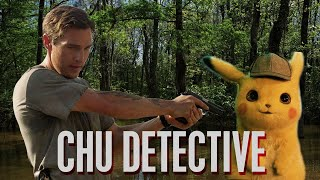 If Pikachu Was A True Detective