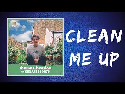 thomas-headon---clean-me-up-(lyrics)