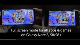 Full screen mode for all apps & games on Galaxy Note 8, S8/S8+ http...