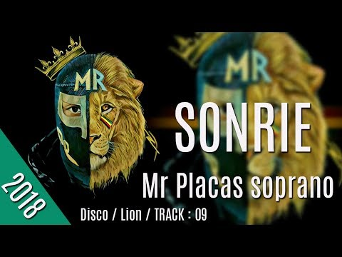 Mr Placas Soprano // Sonríe // - 2018