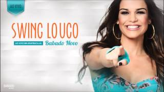 Babado Novo - Swing Louco | Lyric Vídeo