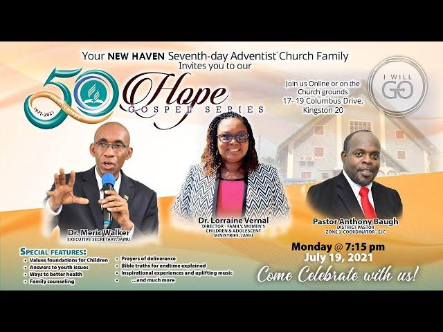 New Haven SDA 50th Anniversary Hope Gospel Series   Monday, July 19