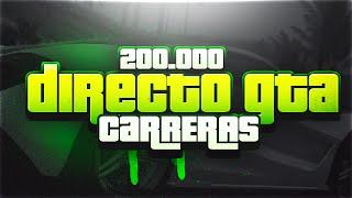 BRUTAL DIRECTO CARRERAS GTA 5 ONLINE | ESPECIAL 200.000 | EP.88 | DjMaRiiO