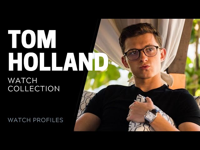 Tom Holland Watch Collection | SwissWatchExpo [Watch Collection]
