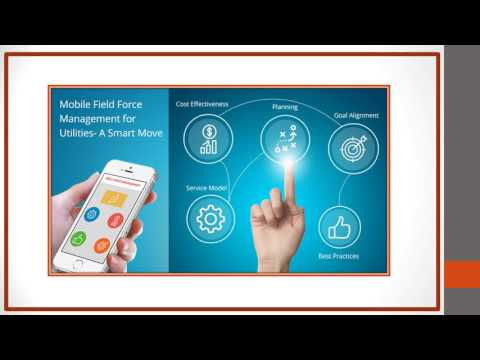 Mobile Field Force Management for Utilities- A Smart Move