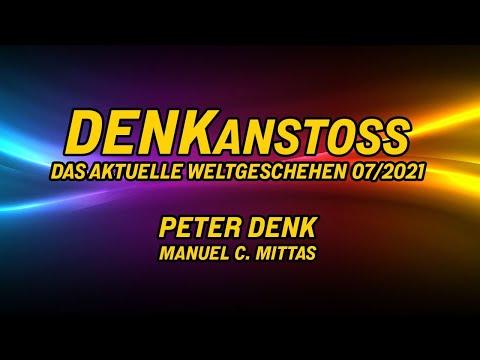 DENKanstoss ++ Das aktuelle Weltgeschehen ++ 07/21 - mit Peter Denk & Manuel Mittas